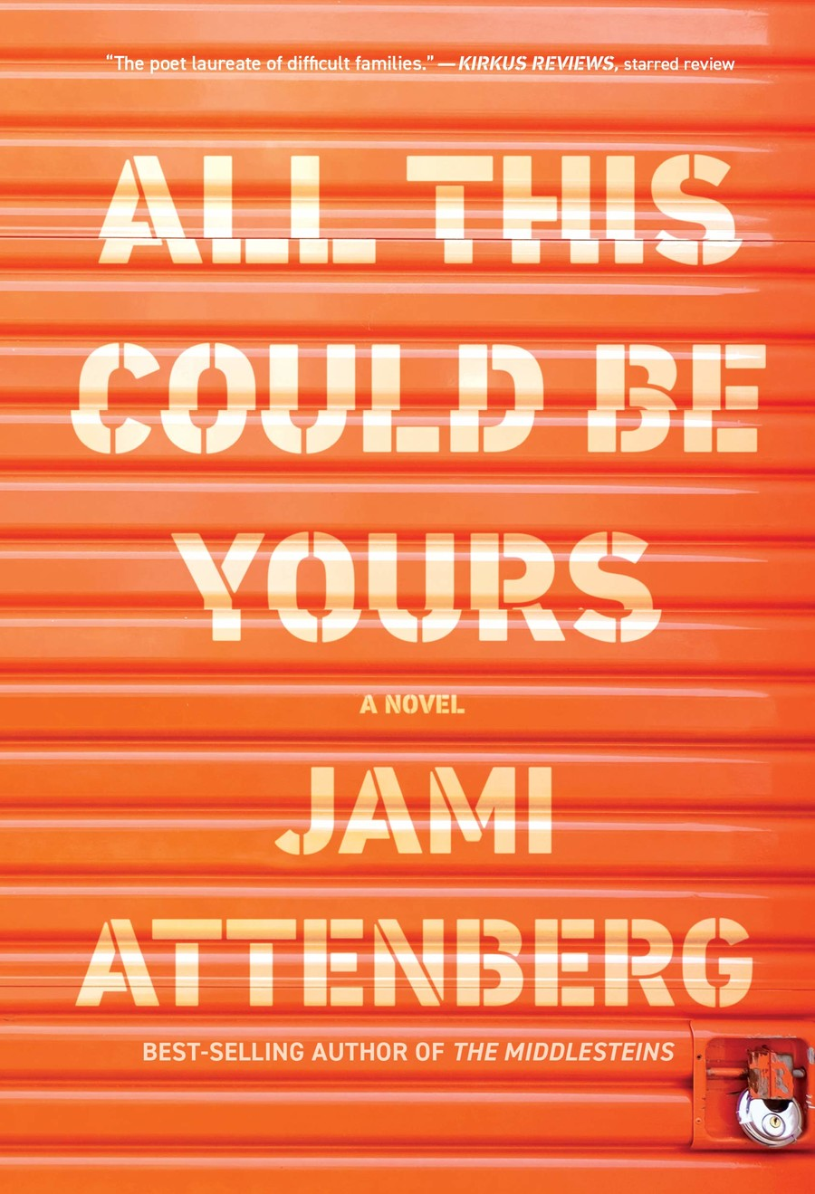 All This Could Be Yours by Jami Attenberg, an orange book with a storage container as the background.