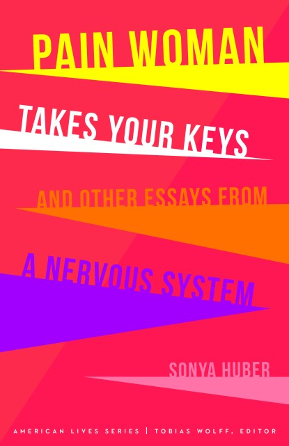 Personal Narrative Essay Examples High School Pain Woman Takes Your Keys Sonya Hubers New Essay Collection Is A  Multifaceted Look At Life With Chronic Pain Essay On Health And Fitness also Harvard Business School Essay Pain Woman Takes Your Keys  Bitch Media Thesis Statement For Friendship Essay