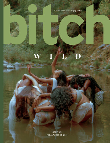 Cover of Bitch's Wild issue cover: women dressed in white dancing in a circle in a river with greenery in the background