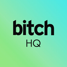 "green and blue gradient background with the words ""bitch HQ"" in the center"