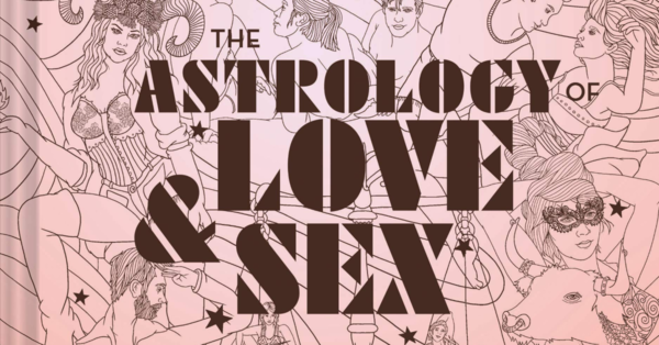 """The Astrology of Love & Sex"" Wants You to Think About Yourself"