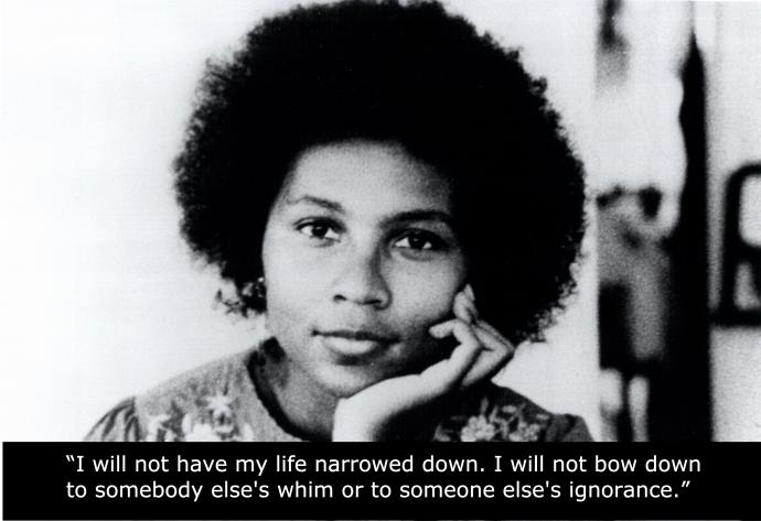 "bell hooks with a quote: ""I will not have my life narrowed down. I will not bow down to somebody else's whim or to someone else's ignorance."""