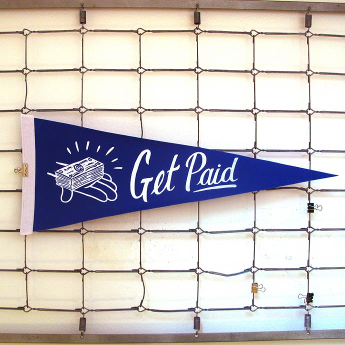 "a pennant reads ""get paid"""