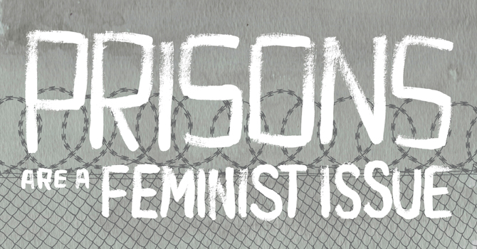 prisons are a feminist issue