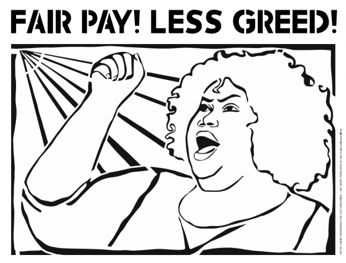 stencil says: fair pay less greed