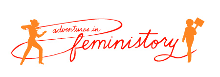 red and orange adventures in feministory logo with an illustration of two women on either side of the text. One is holding a lasso and the other a protest sign.