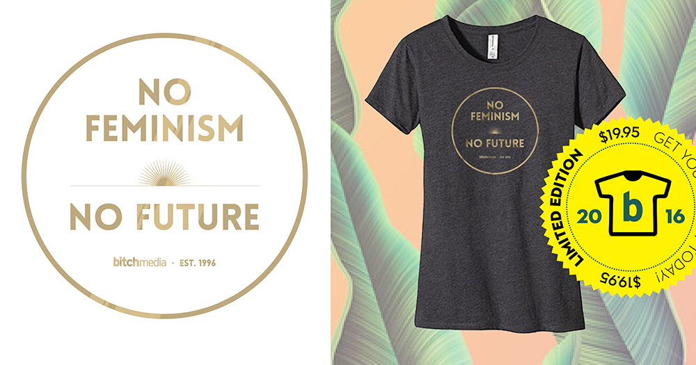 No Feminism No Future Tee